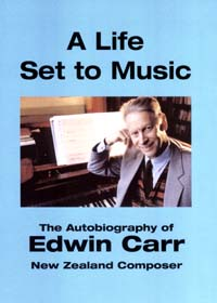 A Life Set to Music  - The Autobiography of Edwin Carr
