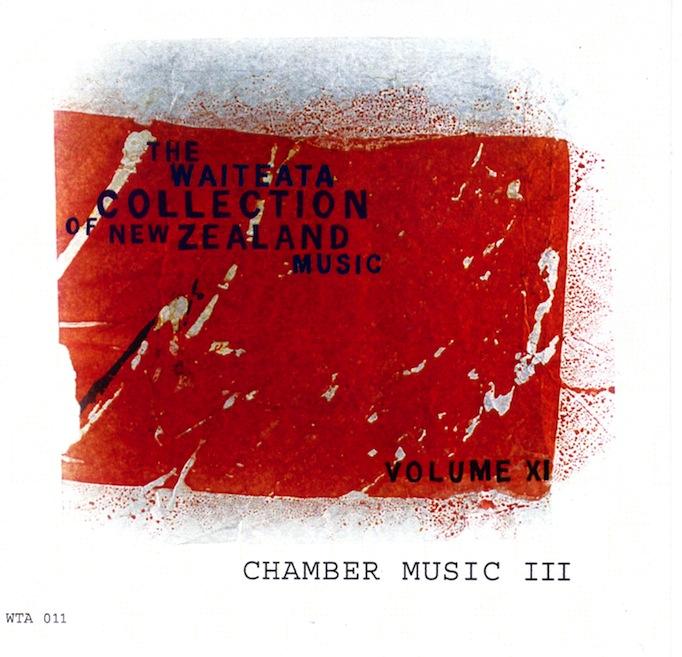 Waiteata Collection of New Zealand Music Vol. 11 - Chamber Music III