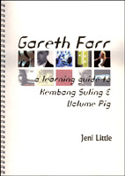 Gareth Farr: A learning guide to Kembang Suling & Volume Pig - EDUCATION RESOURCE