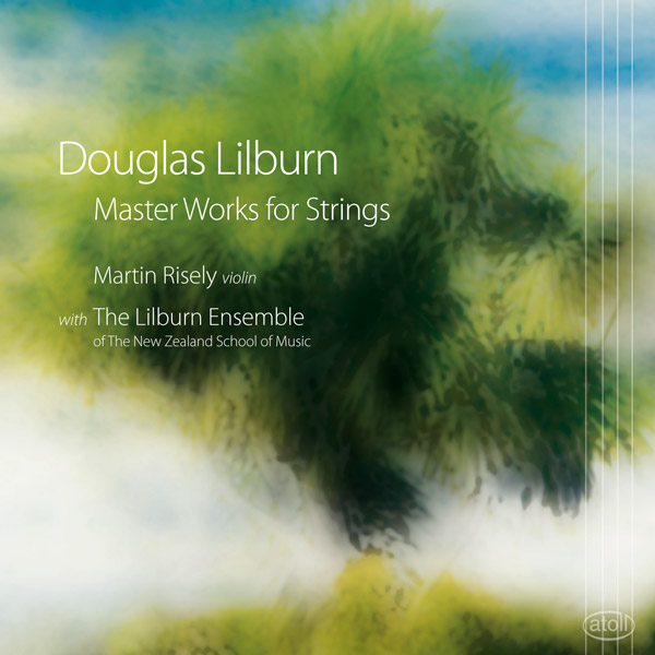 Douglas Lilburn: Master Works for Strings - CD
