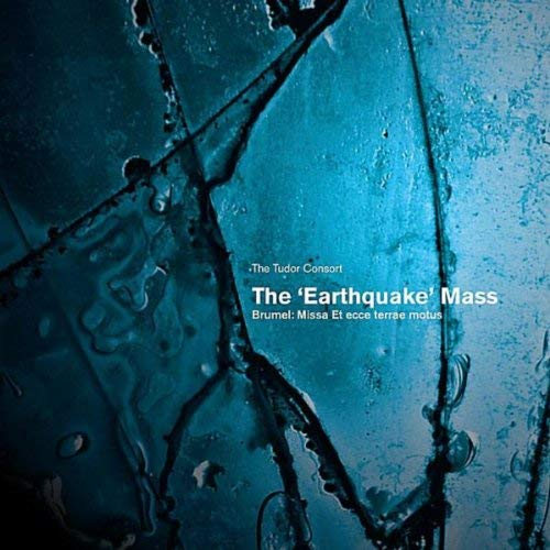 The Tudor Consort: The 'Earthquake' Mass - CD