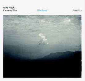 Mike Nock and Laurenz Pike: Kindred - CD
