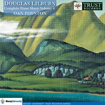 Douglas Lilburn: Complete Piano Music Volume 4