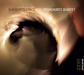 Phil Broadhurst Quartet | Flaubert's Dance - CD
