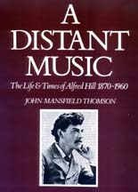 A Distant Music - The Life and Times of Alfred Hill 1870-1960 - BOOK