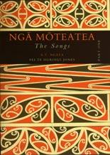 Nga Moteatea - The Songs Part I