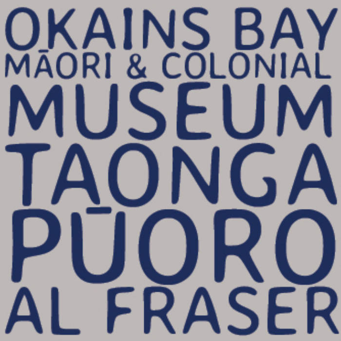 Al Fraser | Okains Bay Māori and Colonial Museum Taonga Pūoro - CD