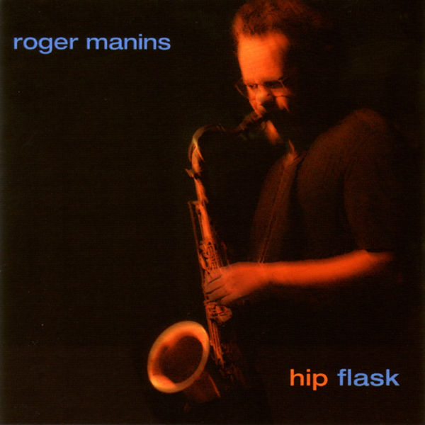 Hip Flask | Roger Manins - CD