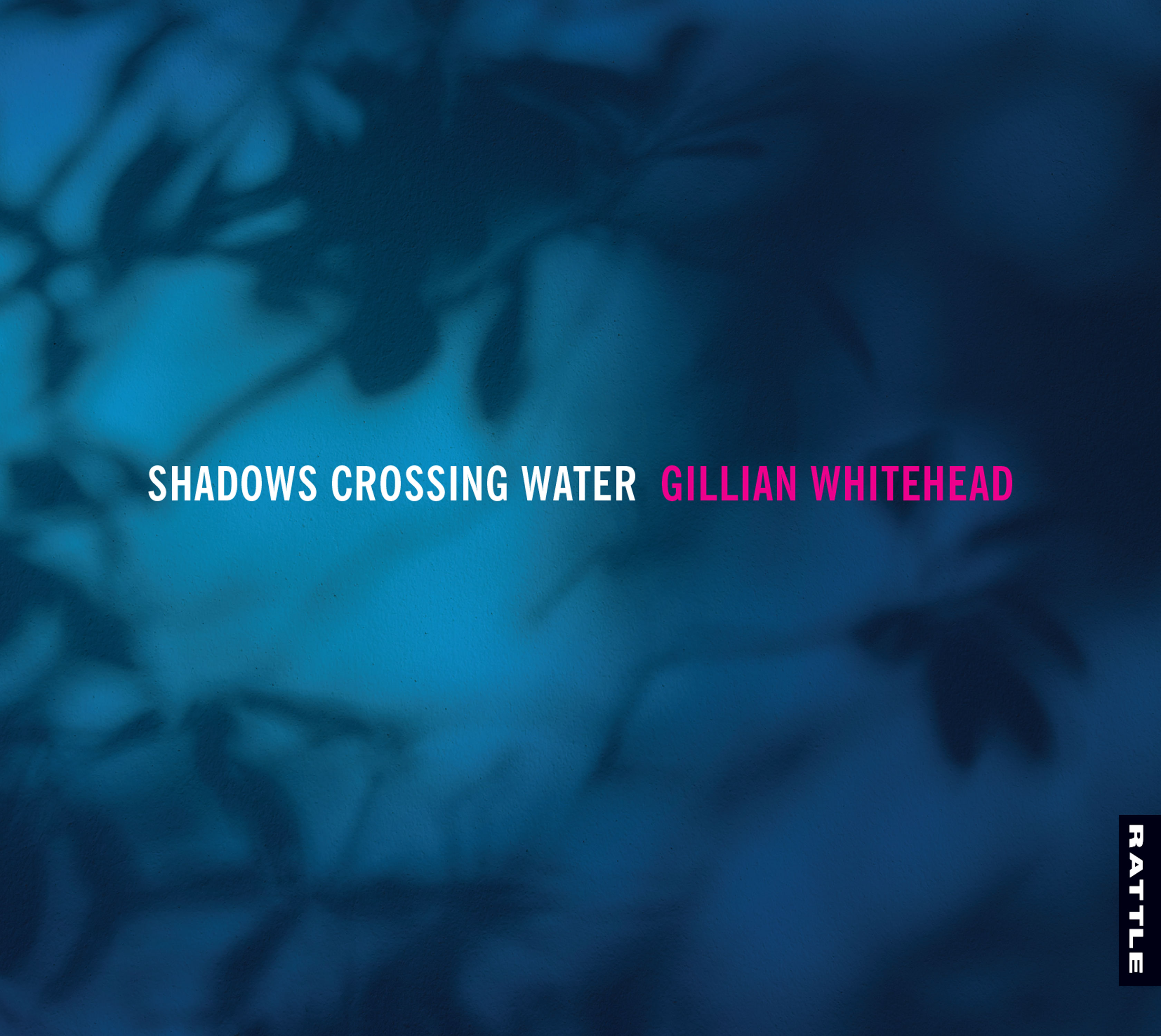 Gillian Whitehead | Shadows Crossing Water - downloadable MP3 ALBUM