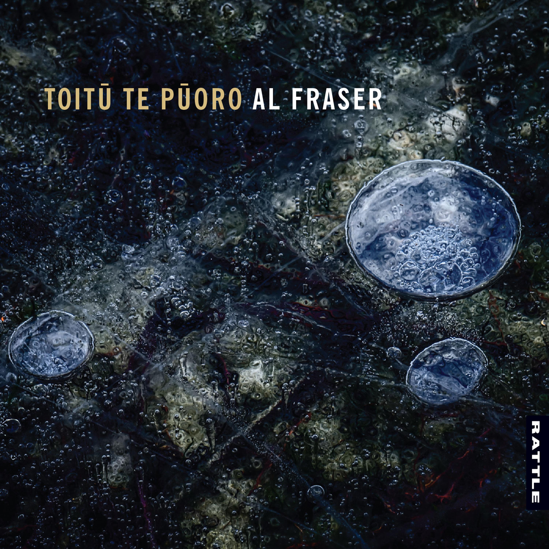 Al Fraser | Toitū te Pūoro - downloadable MP3 ALBUM