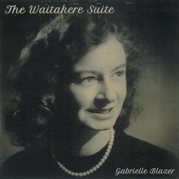 Gabrielle Blazer   The Waitakere Suite - CD