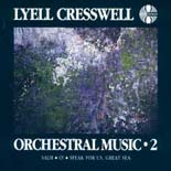 Lyell Cresswell: Orchestral Music 2