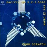 From Scratch: Pacific 3,2,1,Zero, Eye/Drum - CD