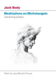 Jack Body: Meditations on Michelangelo (violin and string orchestra) - hardcopy SCORE