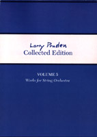 Larry Pruden: Collected Edition Volume 5 - Works for String Orchestra